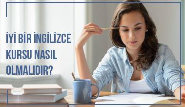 İyi Bir İngilizce Kursu Nasıl Olmalıdır?
