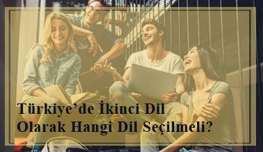 Türkiye'de İkinci Dil Olarak Hangi Dil Seçilmeli?